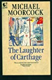 The Laughter of Carthage (0006541070) by Moorcock, Michael