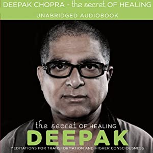 The Secret of Healing | [Deepak Chopra]