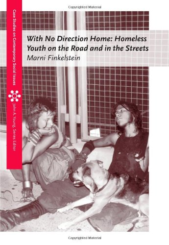 With No Direction Home: Homeless Youth on the Road and In...