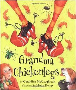 Grandma Chickenlegs (Picture Books): Geraldine McCaughrean