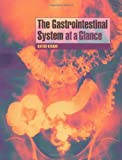 The Gastrointestinal System at a Glance (At a Glance)