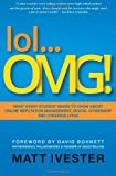 lol...OMG!: What Every Student Needs to Know About Online Reputation Management, Digital Citizenship and Cyberbullying