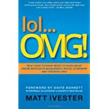 lol...OMG!: What Every Student Needs to Know About Online Reputation Management, Digital Citizenship and Cyberbullying ~ Matt Ivester