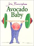 Avocado Baby (0099200619) by Burningham, John