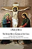 img - for A Walk of Mercy: The Divine Mercy Stations of the Cross book / textbook / text book