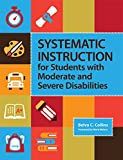 img - for Systematic Instruction for Students with Moderate and Severe Disabilities book / textbook / text book