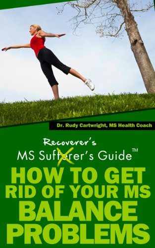 Multiple Sclerosis Recoverer'S Guide - How To Get Rid Of Your Ms Balance Problems