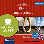 First Impressions (Compact Lernstories): Englisch Wortschatz - Niveau B1 | Gina Billy,Julia Ross,Joseph Sykes