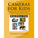 Cameras for Kids: Fun and Inexpensive Projects for the Little Photographer ~ John Crippen