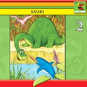 Sauri und seine Freunde (Sauri 2) Hörspiel