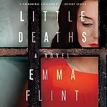Little Deaths: A Novel Audiobook by Emma Flint Narrated by Lauren Fortgang, Graham Halstead