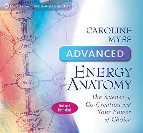 Advanced Energy Anatomy: The Science of Co-Creation and Your Power of Choice (Advanced Energy Anatomy compare prices)