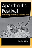 img - for Apartheid's Festival: Contesting South Africa's National Pasts (African Systems of Thought) book / textbook / text book
