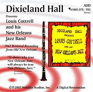 Louis Cottrell And His New Orleans Jazz Band Dixieland Hall Presents Louis Cottrell And His New Orle