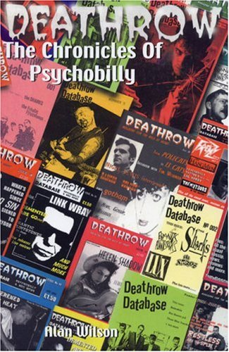 Deathrow: The Chronicles of Psychobilly: The Very Best of Britain's Essential Psycho Fanzine Issues 1-38 PDF