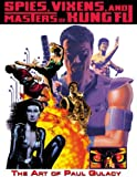 SPIES, VIXENS AND MASTERS OF KUNG FU HC: The Art of Paul Gulacy