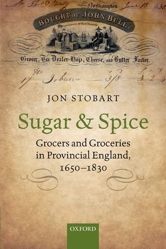 Sugar and Spice: Grocers and Groceries in Provincial England, 1650-1830 (The British Grocer compare prices)