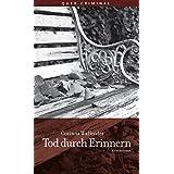 """Tod durch Erinnern: Kriminalromanvon """"Corinna Waffender"""""""