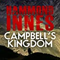 Campbell's Kingdom (       UNABRIDGED) by Hammond Innes Narrated by Mark Elstob