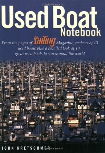 Used Boat Notebook: From the Pages of Sailing Magazine, Reviews of 40
