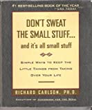 img - for Don't Sweat the Small Stuff and it's all small stuff: Simple Ways to Keep the Little Things From Taking Over Your Life book / textbook / text book