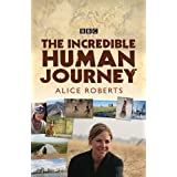 The Incredible Human Journeyby Dr Alice Roberts