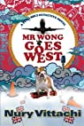 Mr Wong Goes West: A Feng Shui Detective Novel par Vittachi