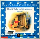 Don't Talk to Strangers, Pooh! (My Very First Winnie the Pooh)