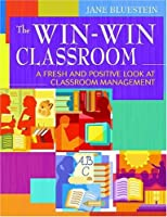 The Win-Win Classroom: Teaching Students Responsibility and Self-Management