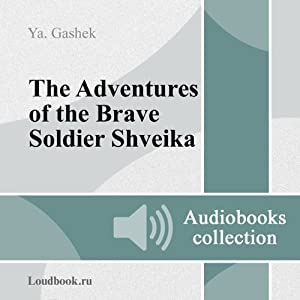 Pohozhdeniya bravogo soldata Shveyka [The Good Soldier Svejk and His Fortunes in the World War] | [Jaroslav Hasek]