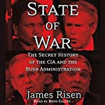 State of War: The Secret History of the CIA and the Bush Administration | James Risen