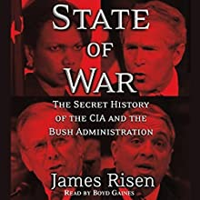 State of War: The Secret History of the CIA and the Bush Administration Audiobook by James Risen Narrated by Boyd Gaines