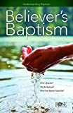 img - for Believer's Baptism: Understanding Baptism book / textbook / text book