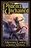 The Phoenix Unchained (Enduring Flame, Book 1) (0765315939) by Lackey, Mercedes