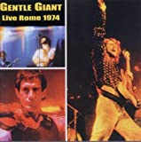 Live in Rome 1974 by GENTLE GIANT (2000-10-02)