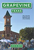 Grapevine, Texas: the stories behind our city streets