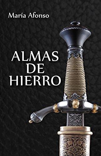 Almas de hierro: (Novela histórica española)
