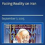 Facing Reality on Iran | John R. Bolton