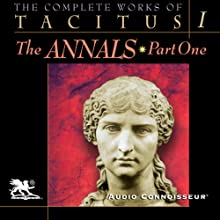 The Complete Works of Tacitus: Volume 1: The Annals, Part 1 Audiobook by Cornelius Tacitus Narrated by Charlton Griffin