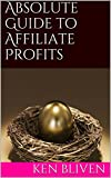 img - for Absolute Guide to Affiliate Profits book / textbook / text book
