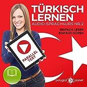 Türkisch Lernen - Einfach Lesen - Einfach Hören: Paralleltext - Audio-Sprachkurs Nr. 2 |  Polyglot Planet