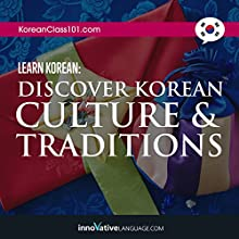 Learn Korean: Discover Korean Culture & Traditions Audiobook by  KoreanClass101.com Narrated by  Innovative Language Learning