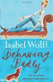 Behaving Badly (0007118627) by Wolff, Isabel