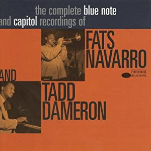 The Complete Blue Note and Capitol Recordings of Fats Navarro and Tadd Dameron