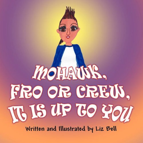 Mohawk, Fro or Crew, It Is Up To You