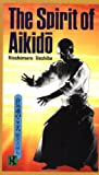 The Spirit of Aikido (0870118501) by Ueshiba, Kisshomaru
