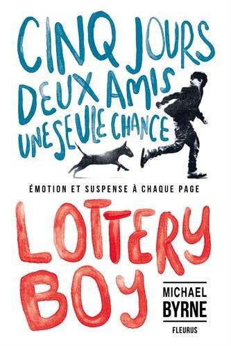 Lottery boy : cinq jours, deux amis, une seule chance