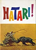img - for Howard Hawks presents Hatari starring John Wayne with Hardy Kruger, Elsa Martinelli, Gerard Blain & Red Buttons filmed in Technicolor A Paramount Release (Movie Tie in) book / textbook / text book