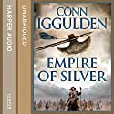 Empire of Silver Audiobook by Conn Iggulden Narrated by Stephen Thorne