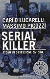 Serial killer : storie di ossessione omicida